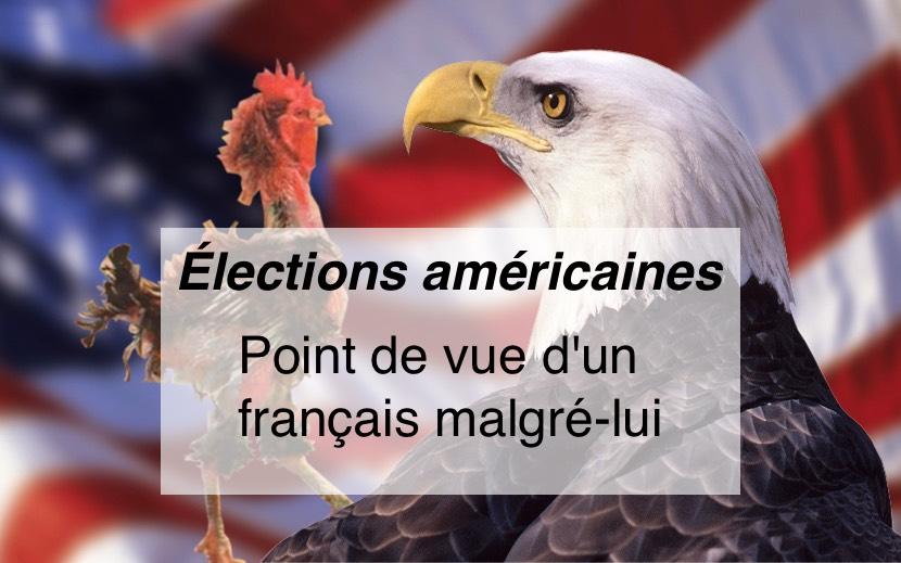 Élections américaines de 2016. Point de vue d'un français malgré-lui.
